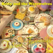 Tea Time Favourites - Betty and the Werewolves