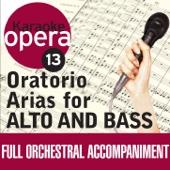 Karaoke Opera, Vol. 13: Oratorio Arias for Alto & Bass