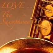 Love ... the Saxophone