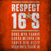 Respect 16's - Duke Westlake Remix (feat. Dok2, Myk, Yankie, Rakaa, Mithra Jin, Tablo, Bizzy, Sean Rhee & Tiger Jk) - Single cover art