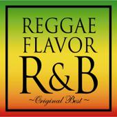REGGAE FLAVOR R&B Original Best