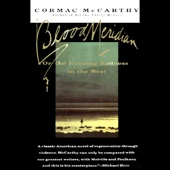 Blood Meridian: Or the Evening Redness in the West (Unabridged) - Cormac McCarthy Cover Art
