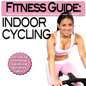 Fitness Guide: Indoor Cycling - Dance Music for a High Intensity Workout and Training (Incl. Nonstop Spinning Workout Mix) - Various Artists