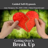 Getting Over a Breakup, Hypnosis for Breaking Up, Healing Your Broken Heart or Heartbreak, Divorce