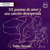 XX Poemas de Amor y Uma Canción Desesperada