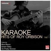 Karaoke - Hits of Roy Orbison, Vol. 1