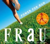 FRaU PRESENTS POWER FOR RUN