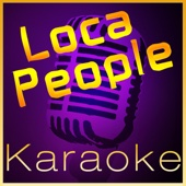 Loca People [Karaoke Instrumental Version] (In the Style of Sak Noel)