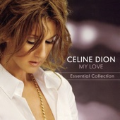 My Love - Essential Collection - Céline Dion