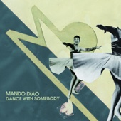 Mando Diao - Dance With Somebody (Radio Version) bild