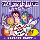 TV Friends Forever - Karaoke Party (Heidi, Pippi Langstrumpf, Nils Holgersson, Wickie, Pinocchio, Alice Im Wunderland, Die Schnellste Maus Von Mexiko)