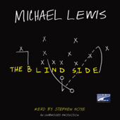 The Blind Side: Evolution of a Game (Unabridged)