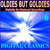 Oldies But Goldies (Digital Classics 6 Digitally Re-Mastered Recordings)