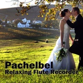 Pachabel - Relaxing Flute - Recorder