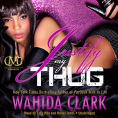 Justify My Thug: The Thug Series, Book 6 (Unabridged) - Wahida Clark Cover Art