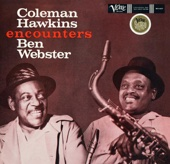 Coleman Hawkins Encounters Ben Webster - Ben Webster & Coleman Hawkins