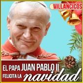 El Papa Juan Pablo II Felicita la Navidad. Villancicos
