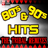 80s & 90s Hits - The Tribal Remixes (60 Minute Non-Stop Workout Mix [135 BPM])