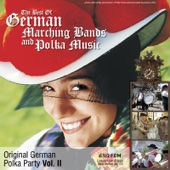 Original German Polka Party, Vol. 2: The Best of German Marching Bands and Polka Music