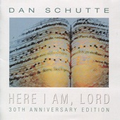 Here I Am, Lord - Dan Schutte