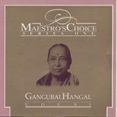 Maestro's Choice: Series One - Gangubai Hangal