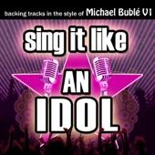 Sing It Like an Idol: Michael Bublé, Vol. 1