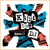 Kill the DJ - A Non-Stop Mash-Up Mix (Re-Recorded Versions)