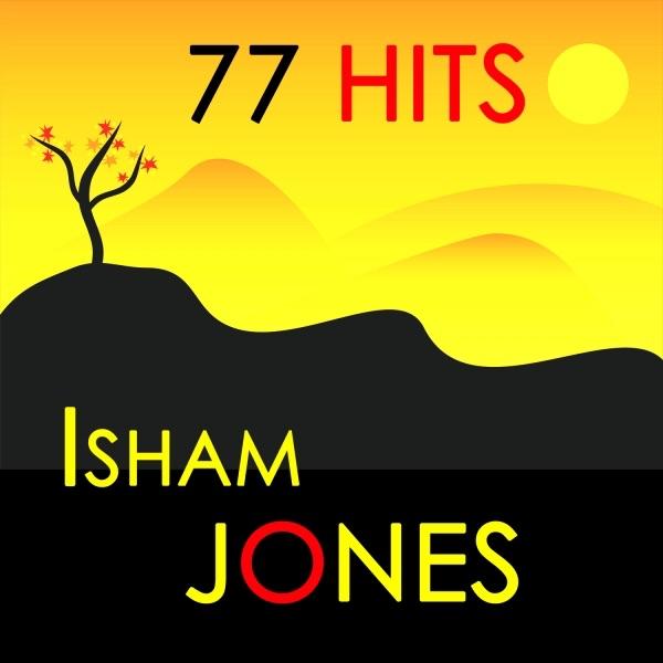 77 Hits : Isham Jones | Isham Jones