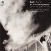 Szell, Heger, Bülow, Weingartner: Original Music By Legendary Conductors