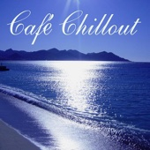Café Chillout (Ibiza Lounge Edition)
