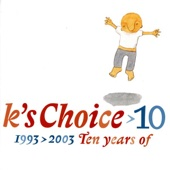 10: 1993-2003 - Ten Years of K's Choice - K's Choice