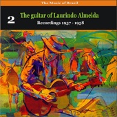 The Music of Brazil: The Guitar of Laurindo Almeida, Vol. 2 - Recordings 1957-1958