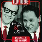 Alle Tiders Jørgen Ryg og Preben Kaas - Hva' Ska' Vi Med Kvinder