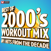 Best of 2000's Workout Mix #1 Hits From the Decade (60 Min Non-Stop Workout Mix) [135 BPM]