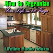 How to Organize Your Life In 25 Ways