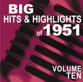 Big Hits & Highlights of 1951, Vol. 10