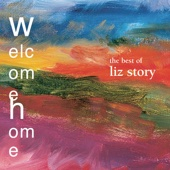 Welcome Home: The Best of Liz Story