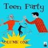 Teen Party Volume One
