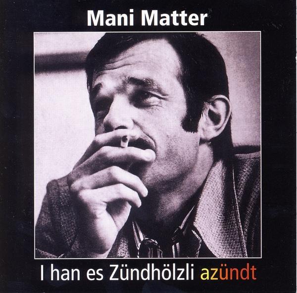 I han es Zündhölzli azündt - Mani Matter