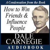How to Win Friends and Influence People: A Condensation from the Book (Unabridged) - Dale Carnegie Cover Art