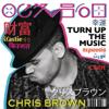 Chris Brown - Turn Up the Music kunstwerk