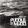 Best of Puddle of Mud