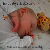 Helpbaby2sleep.Com - White Noise for Babies