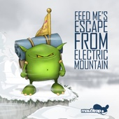 Feed Me's Escape from Electric Mountain cover art