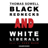 Black Rednecks and White Liberals (Unabridged) - Thomas Sowell Cover Art