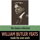 William Butler Yeats Reads His Own Work