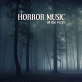 Horror Music of the Night - Horror Music of the Night: Scary Sounds, Halloween Sounds and Spooky Sound Efx  artwork