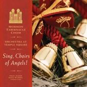 Sing, Choirs of Angels! - Mormon Tabernacle Choir