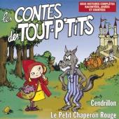Les contes des tout p'tits : Le petit chaperon rouge et cendrillon