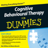 Cognitive Behavioural Therapy For Dummies Audiobook - Rob Willson & Rhena Branch